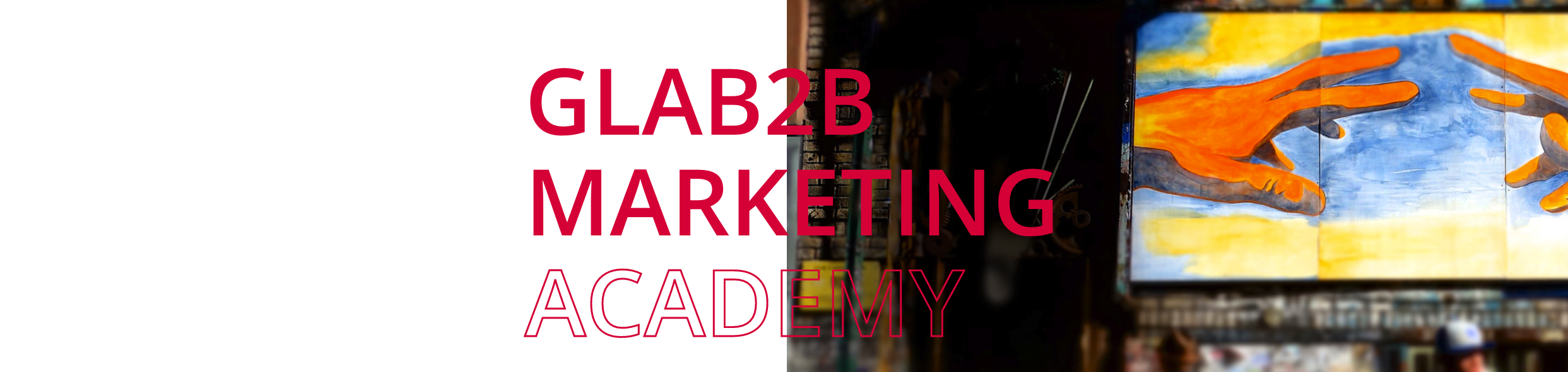 Nace GLAB2B Academy – talleres y cursos de Marketing B2B digital